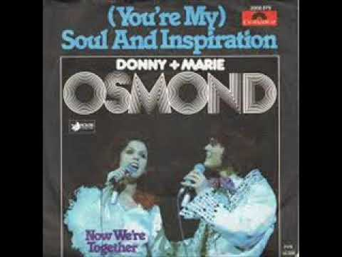 (YOU'RE MY) SOUL AND INSPIRATION / DONNY & MARIE OSMOND