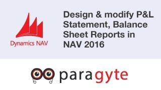How To design & modify Profit and Loss Statement, Balance Sheet Reports in Dynamics NAV 2016?