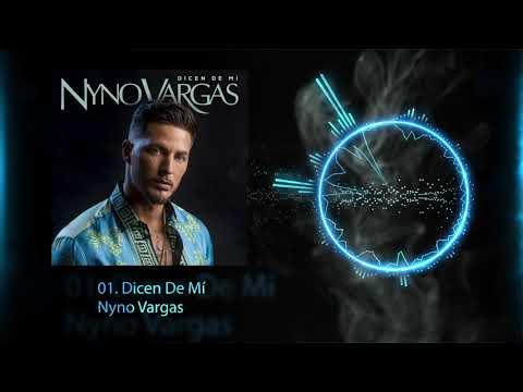 Nyno Vargas - Dicen De Mí (Audio Oficial)