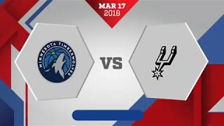 Minnesota Timberwolves vs San Antonio Spurs: March 17, 2018