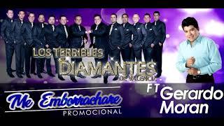 Me Emborrachare Los Diamantes de Valencia Feat Gerardo Moran Volumen 18