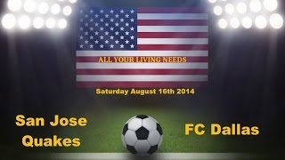 MLS San Jose Quakes vs FC Dallas Predictions Major League Soccer 2014