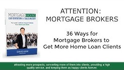 36 Ways Mortgage Brokers Get More Home Loan Clients