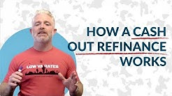 How Does a Cash Out Refinance Work - What is a Cash Out Refinance?