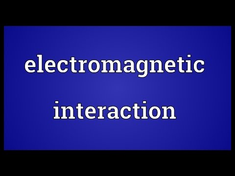 Electromagnetic interaction Meaning