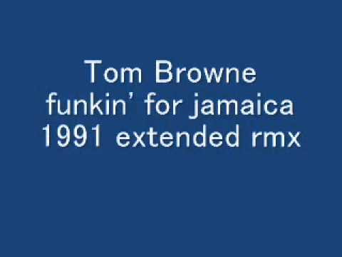 Tom Browne funkin' for jamaica 1991 extended rmx