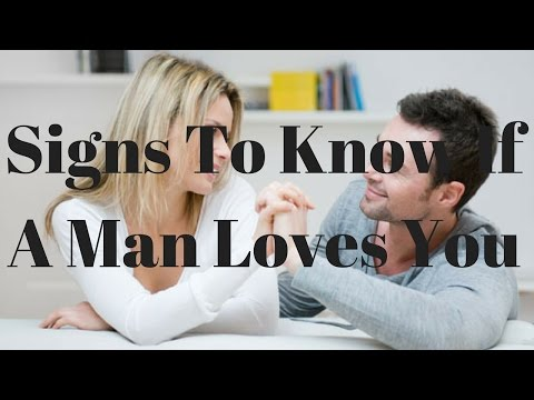 Signs To Know If A Man Loves You