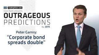 Corporate bond spreads to double in 2015 - Outrageous Predictions for 2015