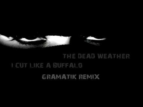 The Dead Weather - I Cut Like A Buffalo (Gramatik Remix)