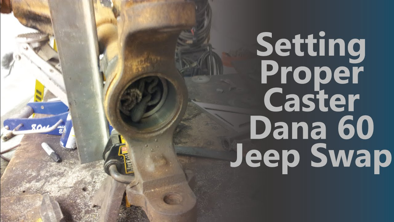 Setting Proper Caster Angle Dana 60 Jeep Swap 610BOB's BUILDS