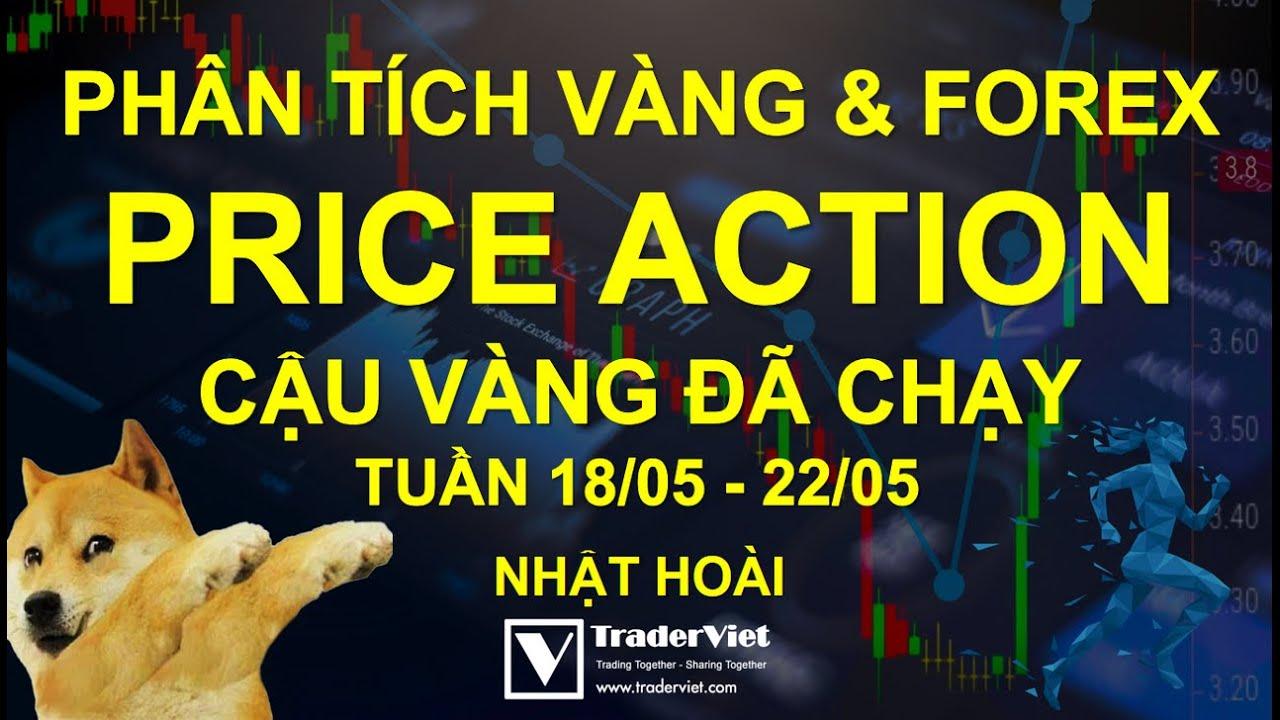 ✅ Phân Tích Vàng & Forex Theo Price Action – Cậu Vàng Đã Chạy – Tuần 18/05-22/05