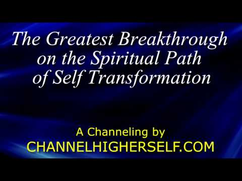 The Greatest Breakthrough on the Spiritual Path of Self Transformation
