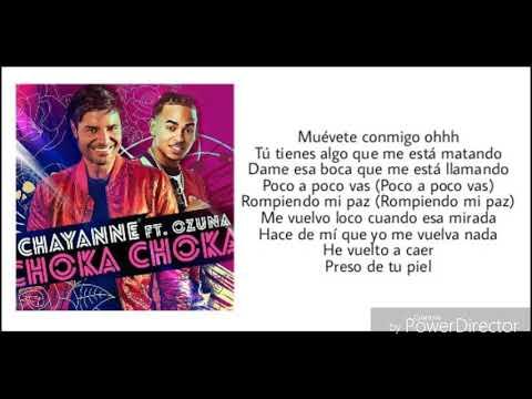 "Letra de ""Choka"" Chayanne ft Ozuna"