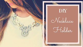 How to Make a Necklace Holder Tutorial! DIY Jewelry Organizer