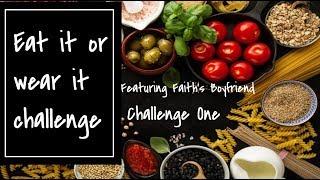 Eat it Or Wear it Challenge    GF vs BF