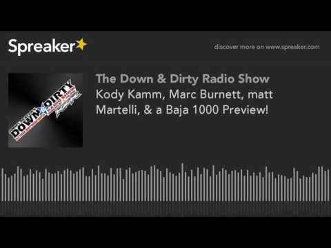 Kody Kamm, Marc Burnett, Matt Martelli, & a Baja 1000 Preview!