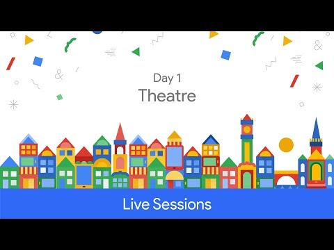 Google Developer Days Europe 2017 - Day 1 (Theatre)