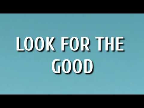 Jason Mraz - Look For The Good (Lyrics)