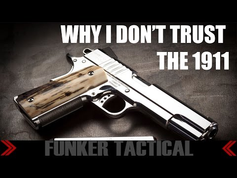 4 Reasons I Don't Trust The 1911 with my Life