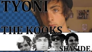 Tyoni ° The kooks - Seaside