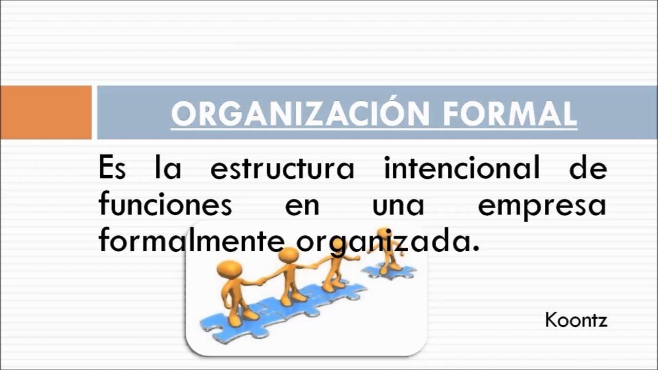 Qué Es Organización Formal E Informal Y Cómo Influyen En Tu