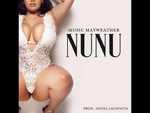 Music Mayweather - Nunu