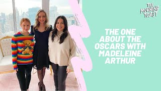 The One About The Oscars With Madeleine Arthur: The Morning Toast, Monday, February 10, 2020