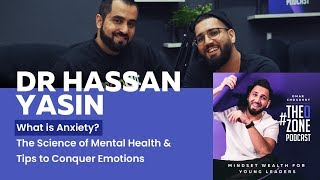 #14 Dr Hassan Yasin - What is Anxiety? The Science of Mental Health & Tips to Conquer Emotions