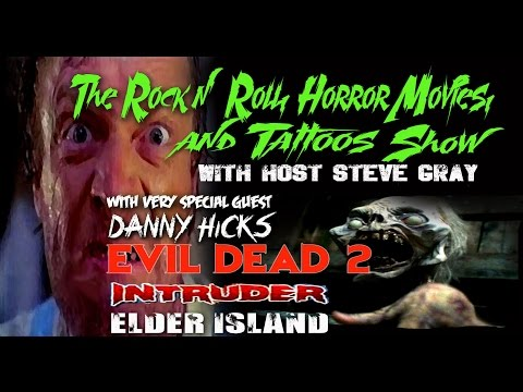 The Rock n' Roll, Horror Movies, and Tattoos Show! DANNY HICKS!