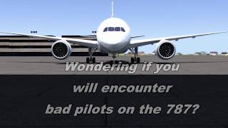Is your #b787 pilot lazy and unskilled? findout in this video. BONUS B747 x-wind landing (P3d V4)