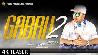 Gabru 2 || Teaser || ਗੱਭਰੂ ੨ || J Star || J Star Productions