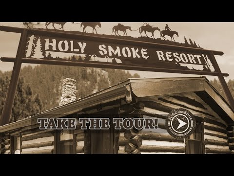 Holy Smoke Resort - Take the Tour!