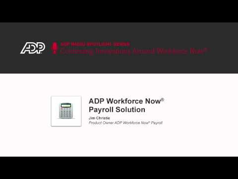 ADP Workforce Now® Payroll helps lessen the administrative burden