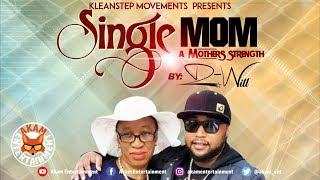D-Will - Single Mom (A Mothers Strength) July 2018