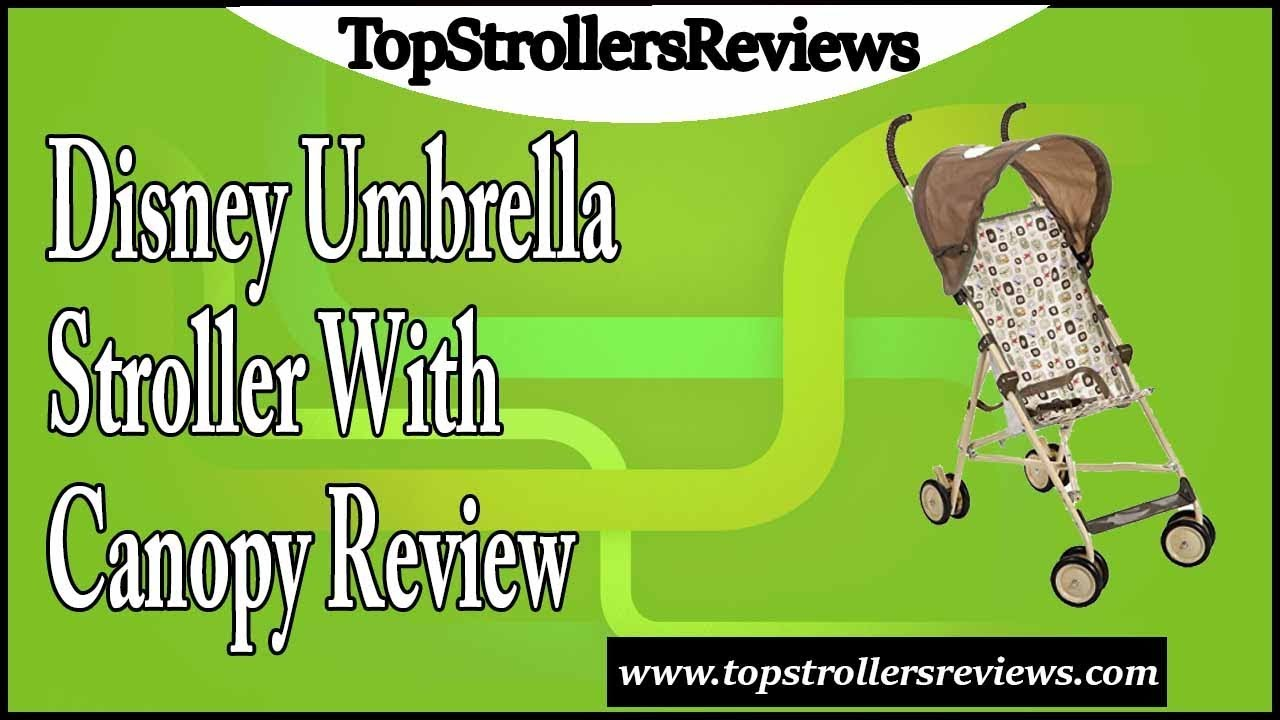 Disney Umbrella Stroller with Canopy Review