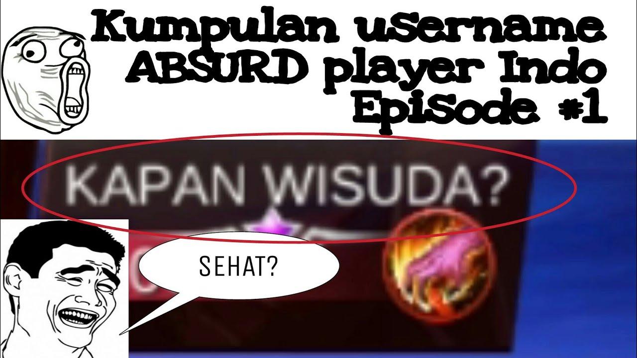 Kumpulan Username Kocak Dan Absurd Player Mobile Legends Indo Episode 1 Youtube