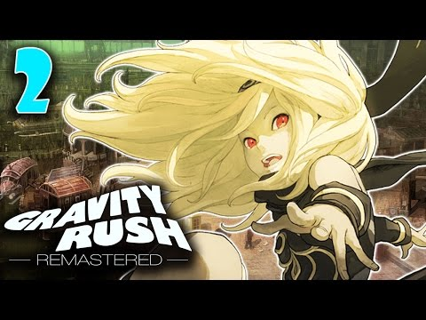 Gravity Rush Remastered ➤ 2 - Let's Play - Girls Love Raw Sewage - Playthrough Gameplay