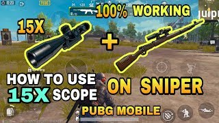 PUBG MOBILE 15X Scope Secret Trick - CONVERT 3X Scope to 15X - 15X scope  with