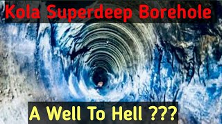 Kola Superdeep Borehole | A Well To Hell?? | Quantumtechz