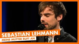 Baixar Sebastian Lehmann - Meine Mutter ruft an