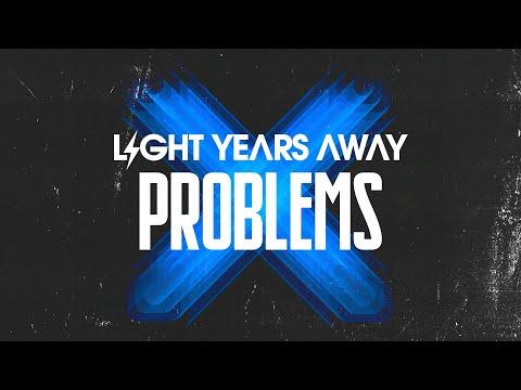 Light Years Away - Problems (ft. Trevor Douglas) [Lyrics]