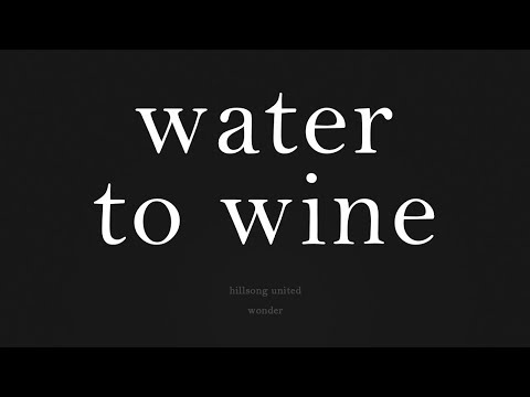 Water To Wine - Lyrics