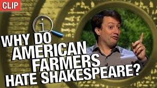QI | Why Do American Farmers Hate Shakespeare?