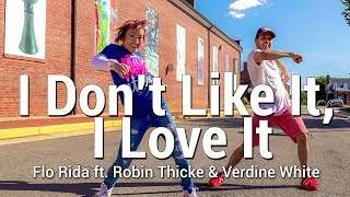 I Don T Like It I Love It Flo Rida Ft Robin Thicke L Dance Choreography L Chakaboom Fitness