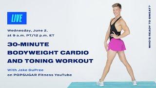 Entraînement cardio et tonifiant de 30 minutes au poids du corps avec Jake DuPree