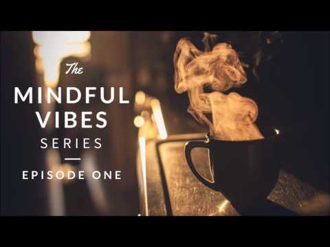 Mindful Vibes - Episode 01 (Jazz Hop Mix) [HD]