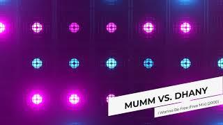 MUMM VS DHANY - I Wanna Be Free (Free Mix) (2000)
