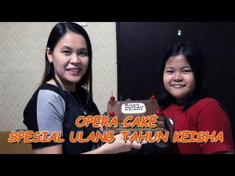 RESEP OPERA CAKE - SPESIAL ULANG TAHUN KEISHA