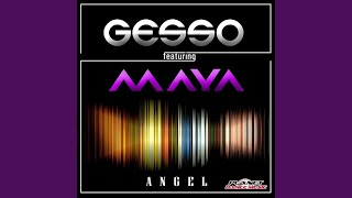Gesso feat. Maya — Angel (Extended Mix)