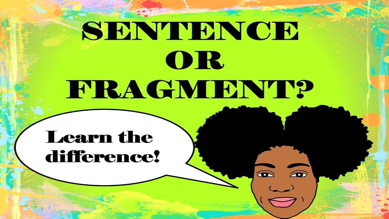 small resolution of Sentence or Fragment?   Identifying Sentences and Sentence Fragments -  YouTube